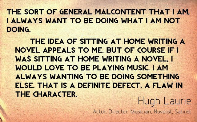 famous quotes - Hugh Laurie